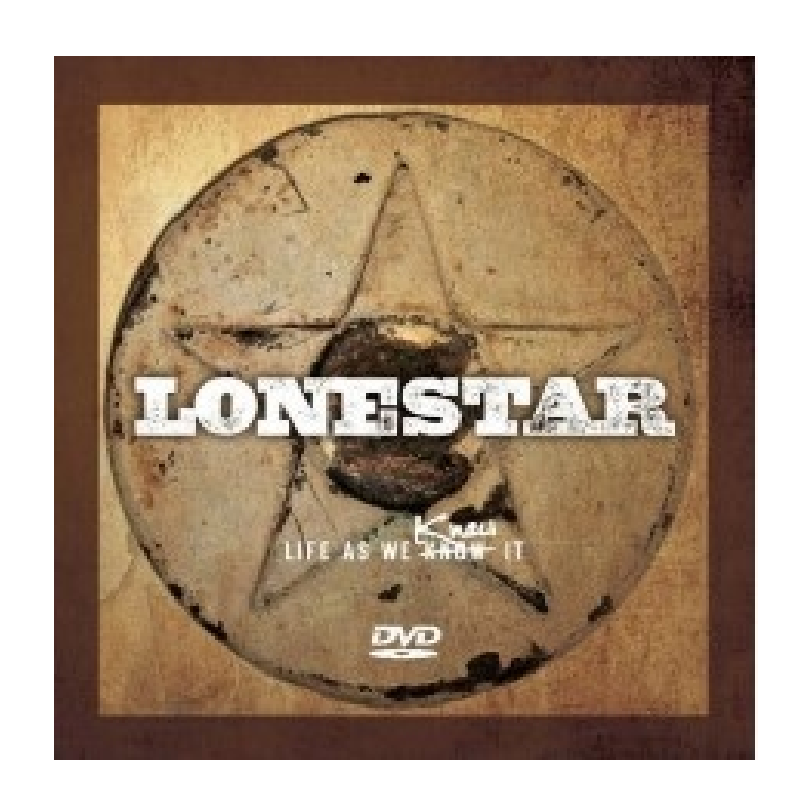 Lonestar DVD- Life As We Knew It